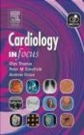 Cardiology In Focus Glyn Thomas, Andrew A. Grace,  Thomas