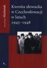 Kwestia Słowacka w Czechosłowacji 1945-1948