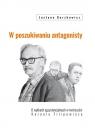 W poszukiwaniu antagonisty O wątkach egzystencjalnych w twórczości Gorzkowicz Justyna