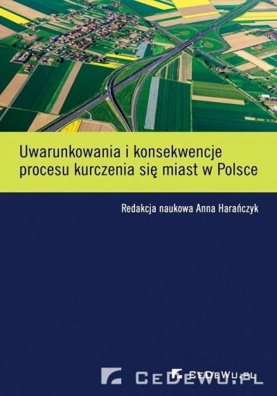 Uwarunkowania i konsekwencje procesu kurczenia się miast w Polsce