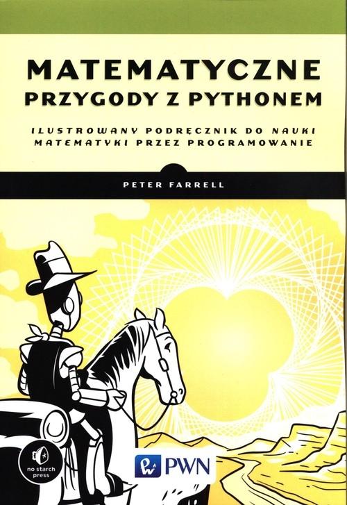 Matematyczne przygody z Pythonem Farrell Peter