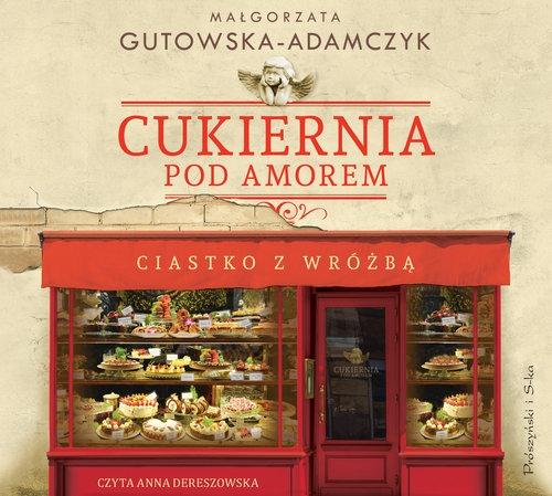 Cukiernia pod Amorem Ciastko z wróżbą CD  (Audiobook) (Audiobook) Gutowska-Adamczyk Małgorzata