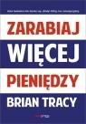 Zarabiaj więcej pieniędzy Tracy Brian