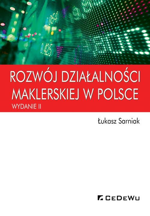 Rozwój działalności maklerskiej w Polsce (wyd. II) Łukasz Sarniak