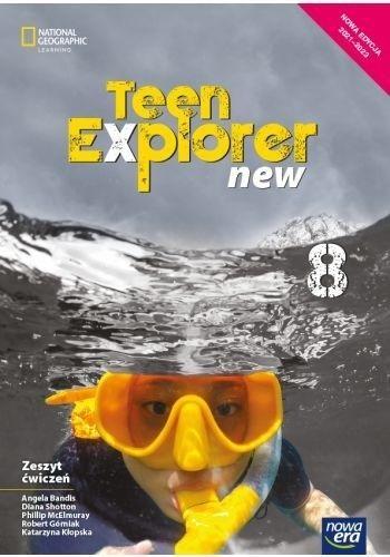 Teen Explorer New. Zeszyt ćwiczeń do języka angielskiego dla klasy ósmej szkoły podstawowej Angela Bandis, Diana Shotton, Phillip McElmuray,