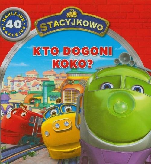 Stacyjkowo Kto dogoni Koko