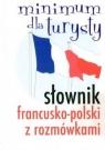 Słownik francusko-polski z rozmówkami Minimum dla turysty