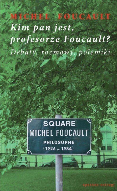 Kim pan jest, profesorze Foucault? Foucault Michel