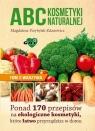 ABC kosmetyki naturalnej Tom 2 warzywa Ponad 170 przepisów na ekologiczne Przybylak-Zdanowicz Magdalena