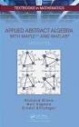 Applied Abstract Algebra Ernest Stitzinger, Neil Sigmon, Richard Klima