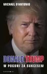 Donald Trump W pogoni za sukcesem