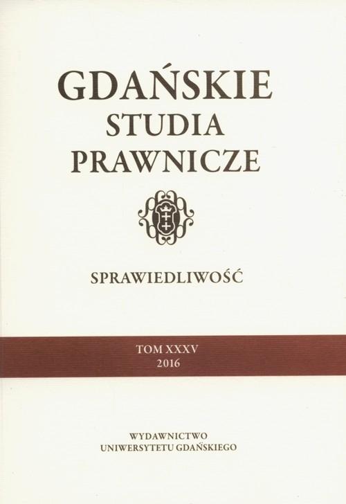 Gdańskie Studia Prawnicze Tom XXXV Sprawiedliwość