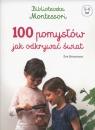 Biblioteczka Montessori 100 pomysłów, jak odkrywać świat