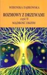 Rozmowy z drzewami Część 2 Mądrość drzew Dąbrowska Weronika