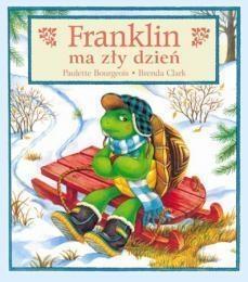 Franklin ma zły dzień Bourgeois Paulette, Clark Brenda