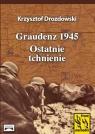 Graudenz 1945. Ostatnie tchnienie