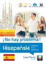 Hiszpański No hay problema! Mobilny kurs językowy (pakiet: poziom Stawicka-Pirecka Barbara, Medel López Iván, Mionskowska Żaneta