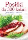 Posiłki do 300 kalorii