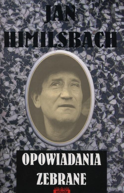 Opowiadania zebrane - Himilsbach Jan - książka
