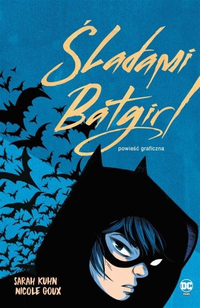 Śladami Batgirl Sarah Kuhn, Nicole Goux, Alicja Laskowska