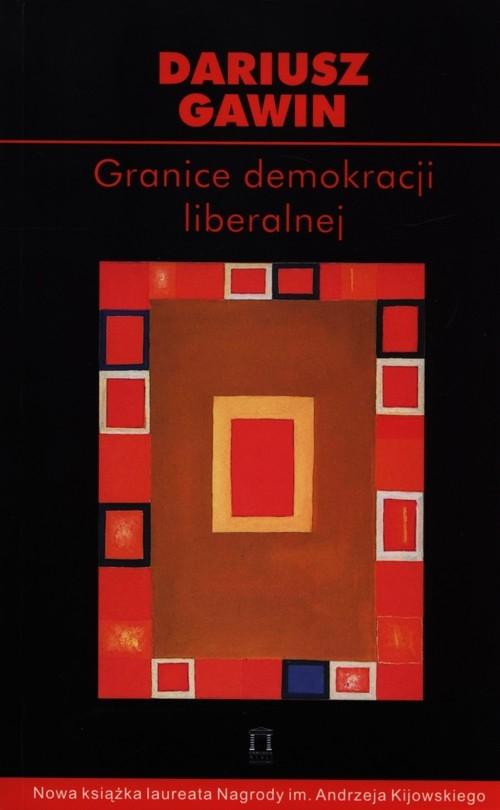 Granice demokracji liberalnej Gawin Dariusz