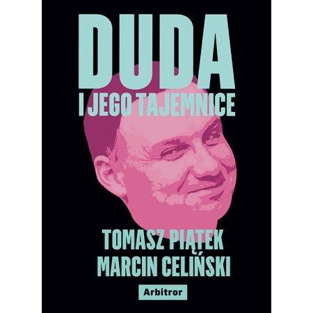 Duda i jego tajemnice Tomasz Piątek, Marcin Celiński