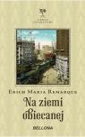 Na ziemi obiecanej  Remarque Erich Maria