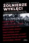 Żołnierze Wyklęci. Z dziejów partyzantki antykomunistycznej w powiecie Kozimala Irena