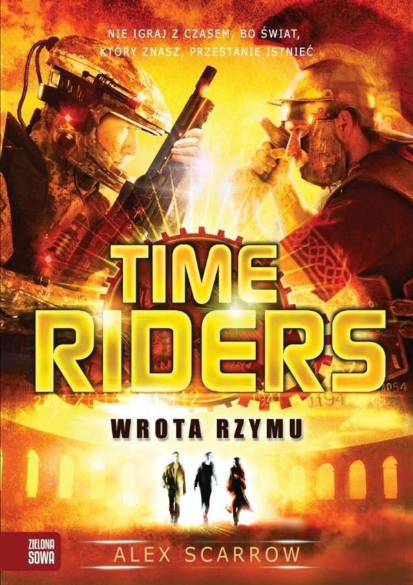Time Riders Tom 5 Wrota Rzymu Scarrow Alex