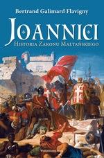 Joannici. Historia Zakonu Maltańskiego Flavigny Bertrand Galimard