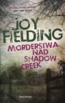 Morderstwa nad Shadow Creek Fielding Joy