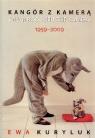 Kangór z kamerą 1959-2009  Kuryluk Ewa