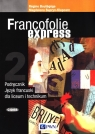 Francofolie express 2. Podręcznik. Język francuski dla liceum i technikum