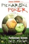 Piłkarski poker Futbolowy biznes bez maski