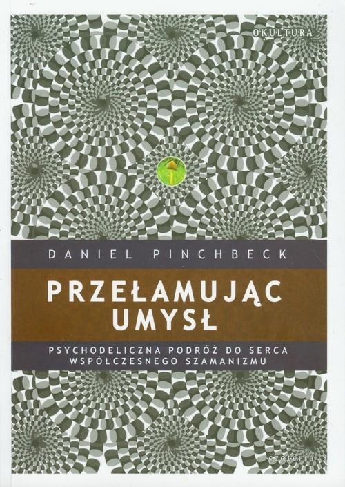Przełamując umysł Pinchbeck Daniel