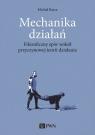 Mechanika działań Filozoficzny spór wokół przyczynowej teorii Barcz Michał