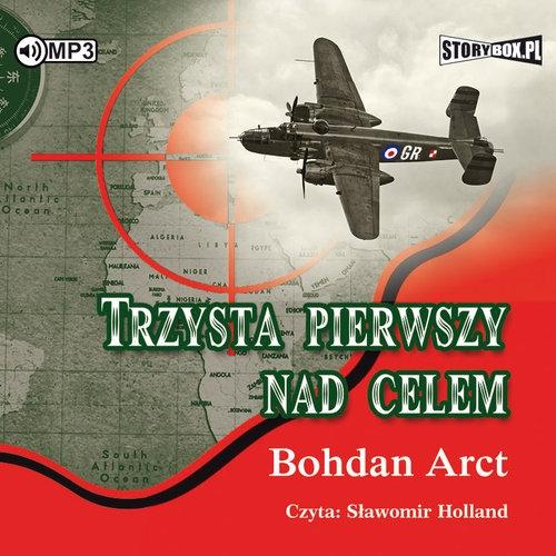 Trzysta pierwszy nad celem wyd.2  (Audiobook) Arct Bohdan