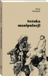 Sztuka manipulacji Jerzy Stelmach