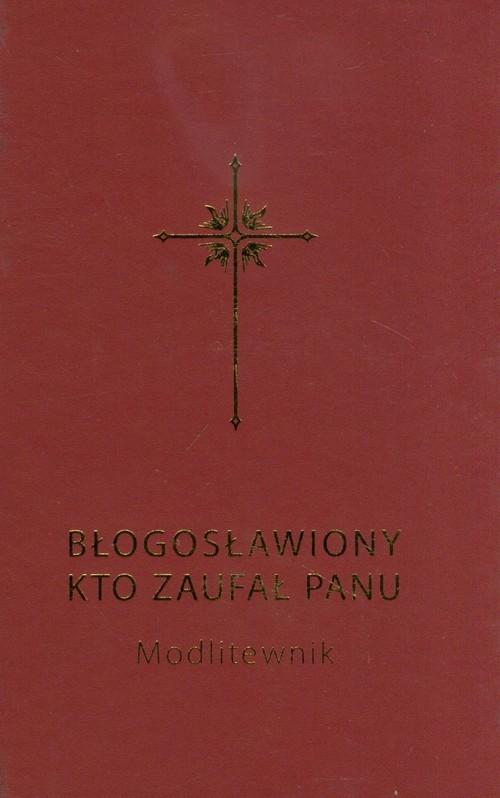 Błogosławiony, kto zaufał Panu Całka Bogdan, Sochacki Grzegorz