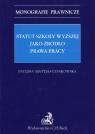 Statut szkoły wyższej jako źródło prawa pracy Matyjas-Łysakowska Paulina