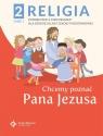 Religia. Chcemy poznać Pana Jezusa. Część 1. Podręcznik z ćwiczeniami dla drugiej klasy szkoły podstawowej
