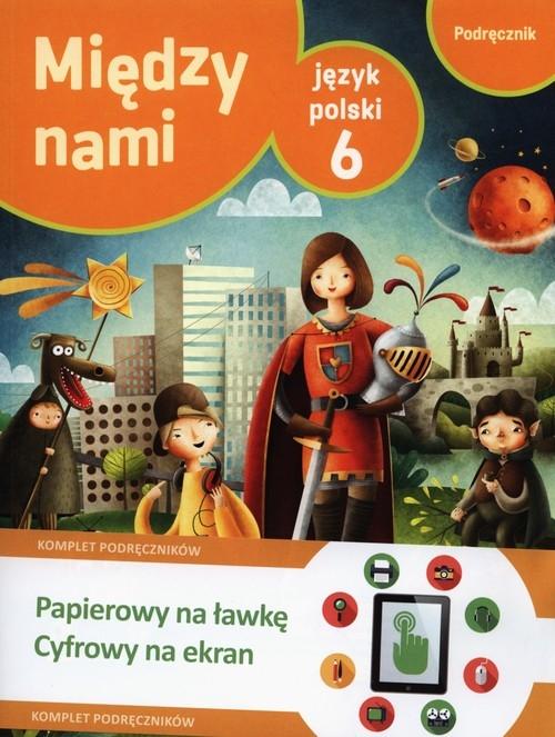 Między nami klasa 6 Język polski Podręcznik + multipodręcznik Łuczak Agnieszka, Murdzek Anna