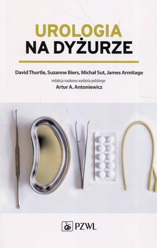 Urologia na dyżurze Thurtle David, Biers Suzanne, Sut Michał