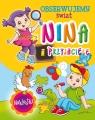 Nina i przyjaciele. Obserwujemy świat Monica Pierazzi Mitri (ilustr.)