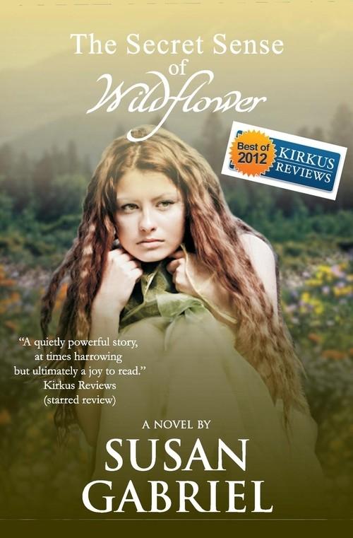 The Secret Sense of Wildflower - Southern Historical Fiction, Best Book of 2012 Gabriel Susan