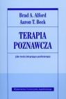 Terapia poznawcza jako teoria integrująca psychoterapię Alford Brad A., Beck Aaron T.