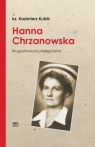 Hanna Chrzanowska. Blogosławiona pielęgniarka Ks. Kazimierz Kubik