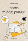 Notes młodej pisarki Nowak Ewa