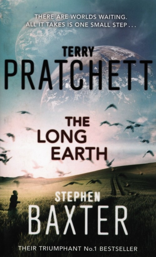 The Long Earth Terry Pratchett, Stephen Baxter