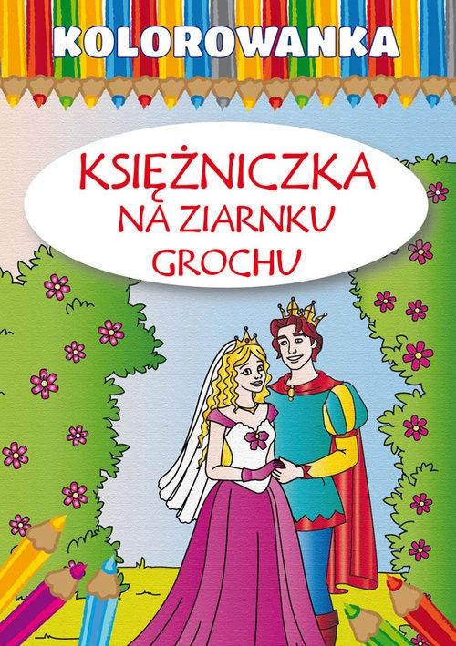 Kolorowanka Księżniczka na ziarnku grochu Pietruszewska Maria, Pietrzykowska Anna